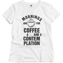 My Morning Is For Coffee