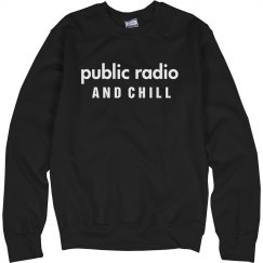 NPR And Chill Sweatshirt