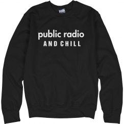 Public Radio and Chill Sweatshirt