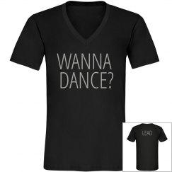 Wanna Dance? LEAD Dancer Tee