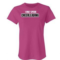 I Only Speak Cheerleading