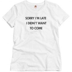Sorry I'm Late?