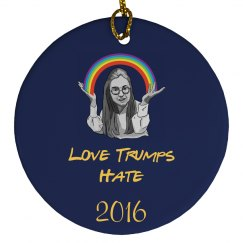 Love Trumps Hate Holiday Ornament
