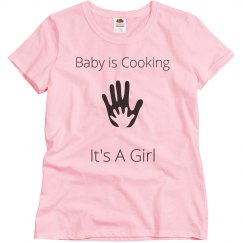 Baby is cooking (it's a girl) T-shirt