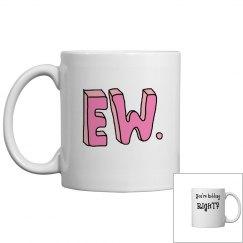 Trendy Ew Mug