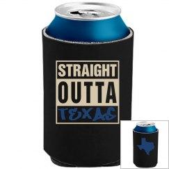 Straight Outta Texas Koozie