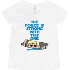 Force Is Strong With This One Maternity Shirt