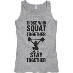 Those who Squat together stay together