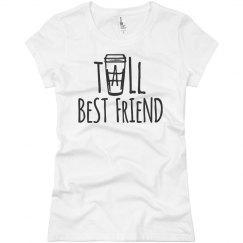 Tall Coffee Best Friend