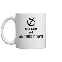 keep calm and anchor down