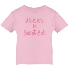 Albinism Is Beautiful- Pink Toddler T