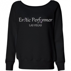 Erotic Performer Las Vegas Wide Neck Sweatshirt