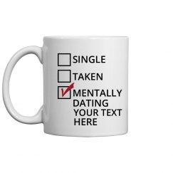 Mentally Dating Mug
