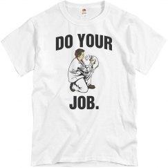 Do your job Vet Shirt