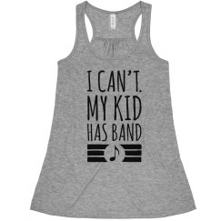 I Can't My Kid Has Marching Band