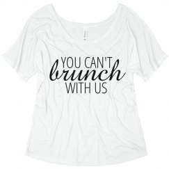 You Can't Brunch With Us Tee