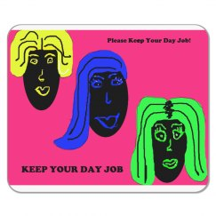 Keep your day job