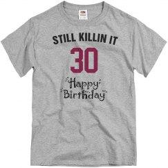 Still killin it-30th