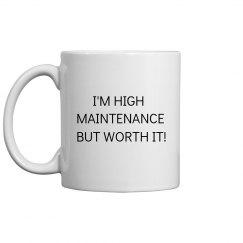 high maintenance but.....