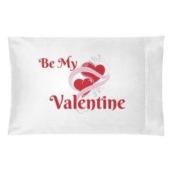My Valentine Pillowcase