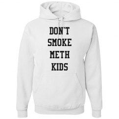 Don't Smoke Meth Kids