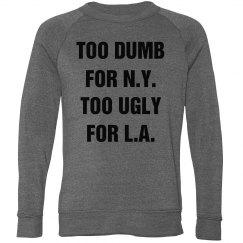 Too Dumb Too Ugly