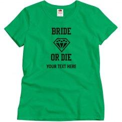 Bride or Die Tshirt