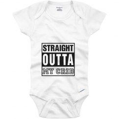 Straight Outta My Crib