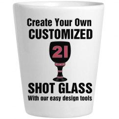 Custom 21st Birthday Shot Glass
