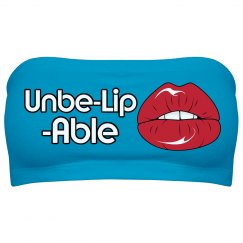 Unbe-Lip-Able