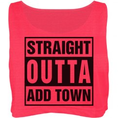Straight outta your town shirt
