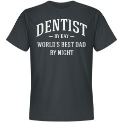 Dentist by day world's best dad by night