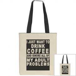 I just want to drink coffee tote