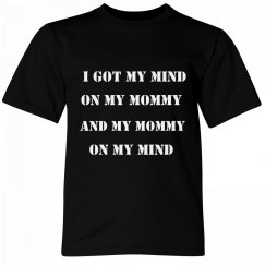 Mind On My Mommy Tee