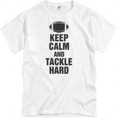 Keep calm tackle hard