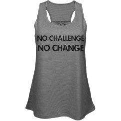 """No Challenge No Change"""