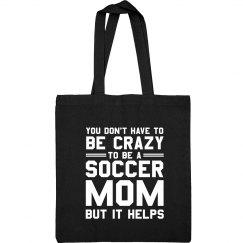Crazy To Be A Soccer Mom Bag