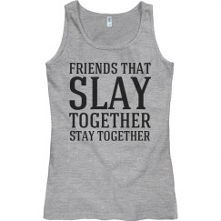 Slay together