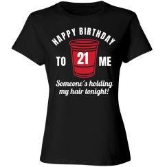 Holding My Hair 21st Birthday