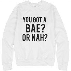 YOU GOT A BAE OR NAH?