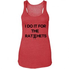 I do it for the ratchets