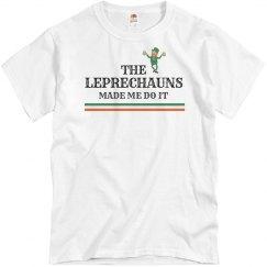 The Leprechauns Made Me!