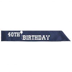 40TH Birthday Sash
