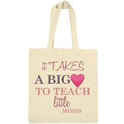 It Takes A Big Heart To Teach Little Minds Canvas Tote