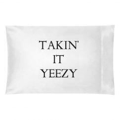 Takin' It Yeezy Pillowcase