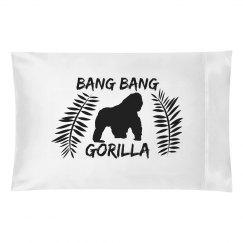 Bang Bang Gorilla Pillow Case