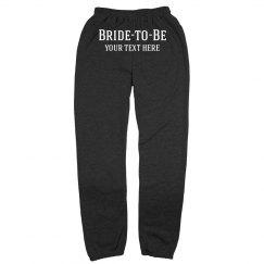 Bride to Be Fleece Pants