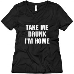 Take Me Drunk I'm Home