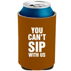 You Can't Sip Drinks With Us