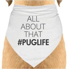 Pug Life Dog Bandana